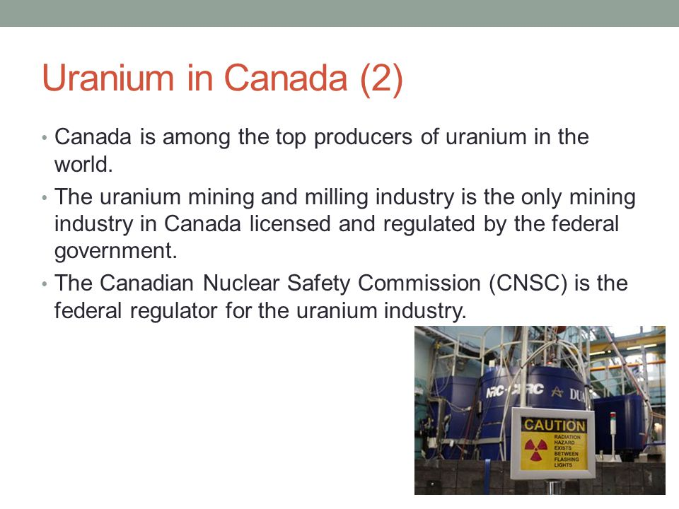 Uranium in Canada (2) Canada is among the top producers of uranium in the world. The uranium mining and milling industry is the only mining industry i