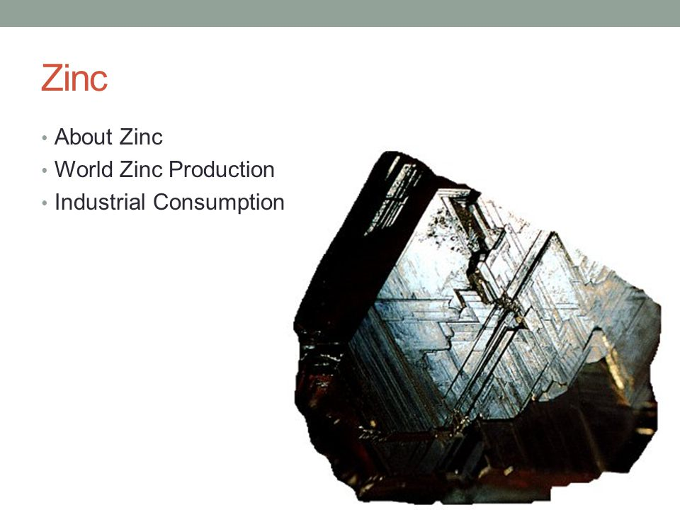 Zinc About Zinc World Zinc Production Industrial Consumption