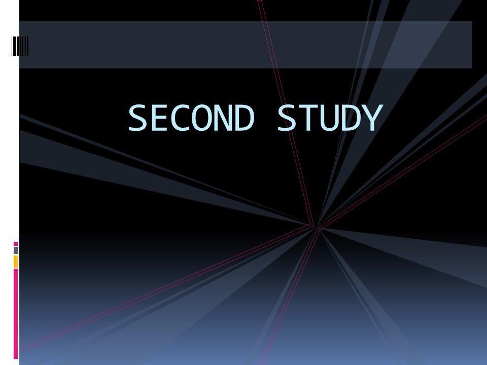 SECOND STUDY