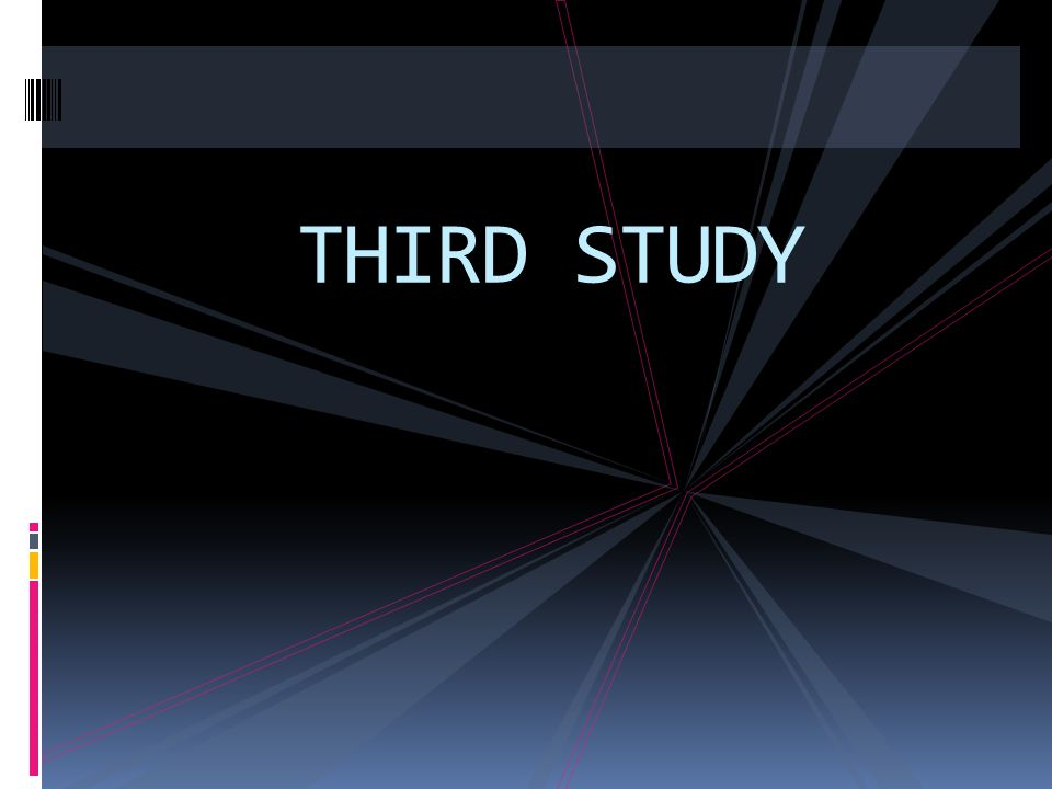 THIRD STUDY