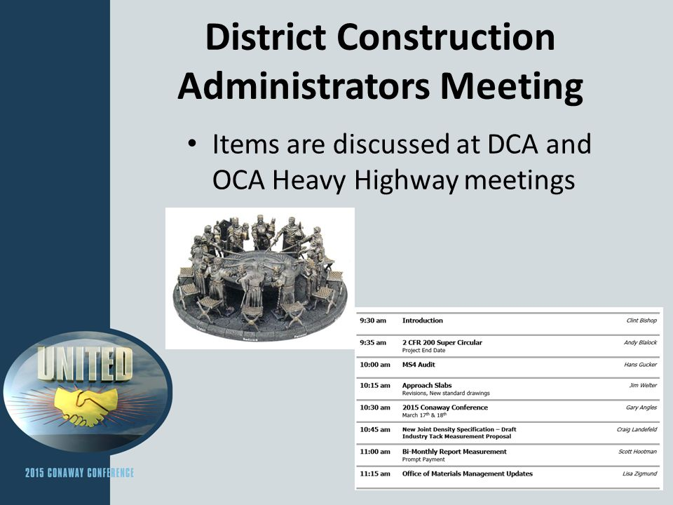 District Construction Administrators Meeting Items are discussed at DCA and OCA Heavy Highway meetings