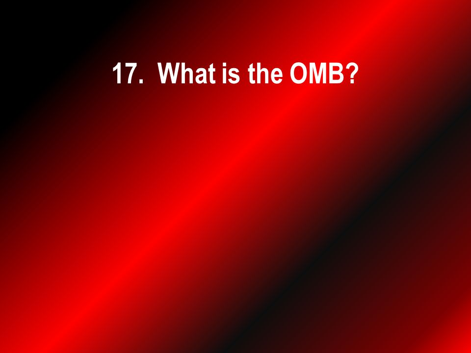 17. What is the OMB