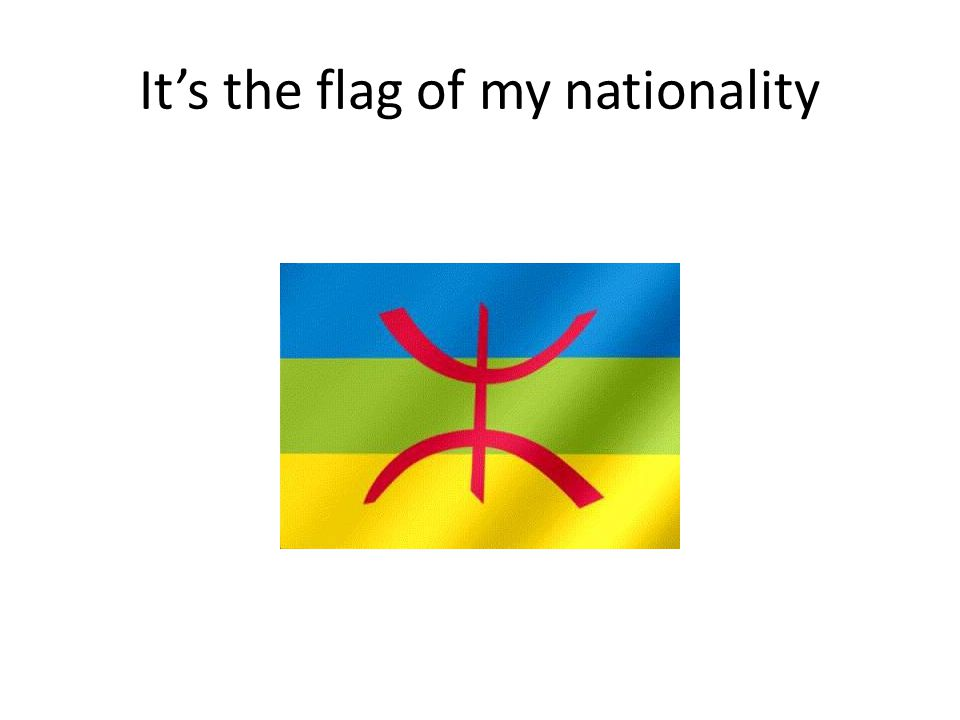 It's the flag of my nationality