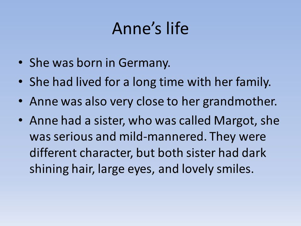 By the time Anne turned fifteen, the families had been in hiding for almost two years— more than 650 days.
