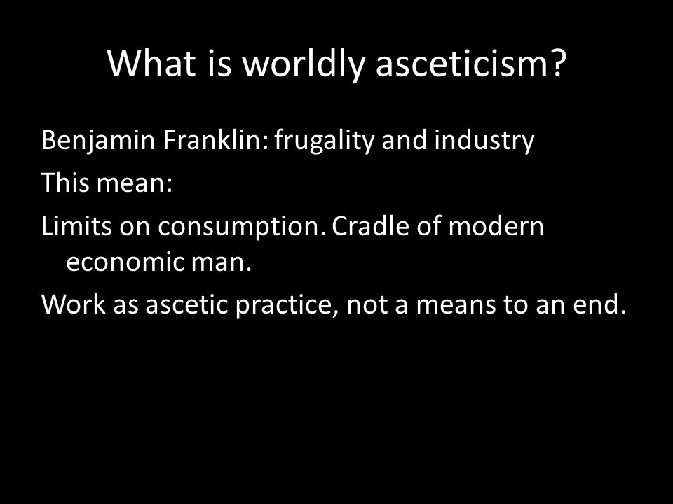 What is worldly asceticism.