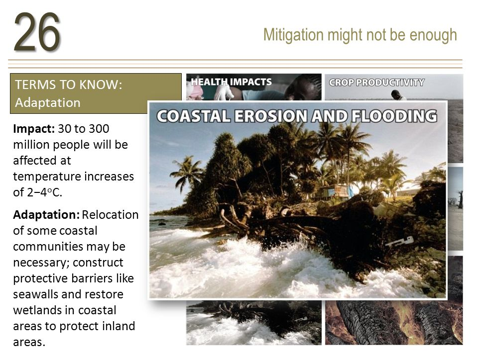 Mitigation might not be enough26 Impact: 30 to 300 million people will be affected at temperature increases of 2−4 o C.