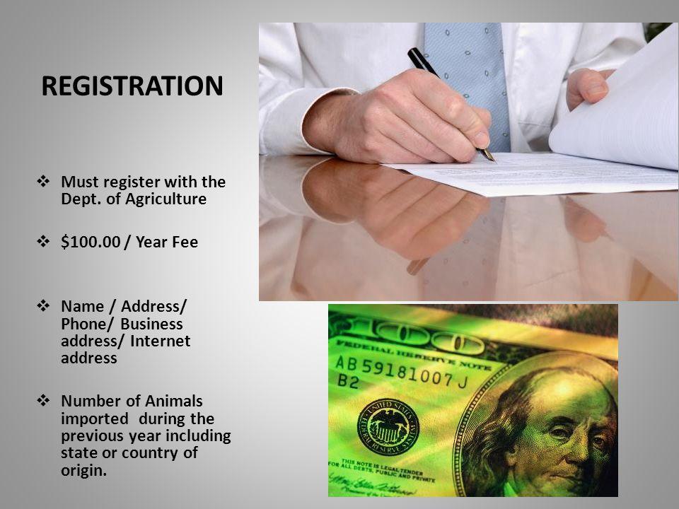 REGISTRATION  Must register with the Dept.