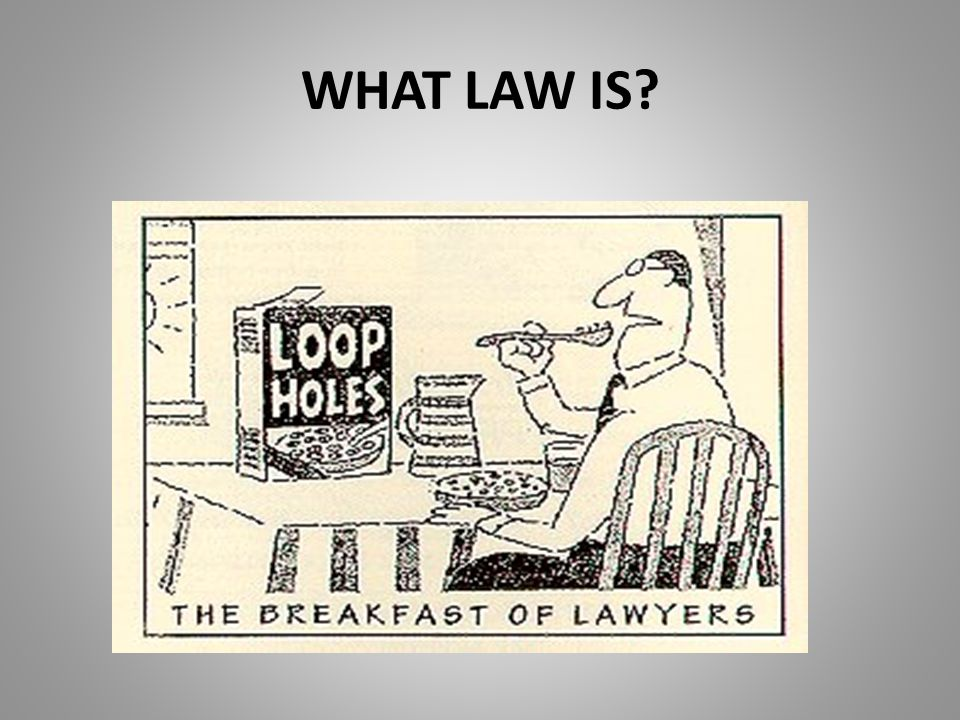 WHAT LAW IS?