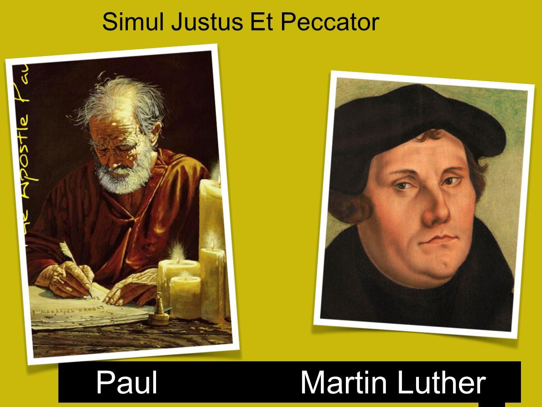 24 Paul Martin Luther Simul Justus Et Peccator