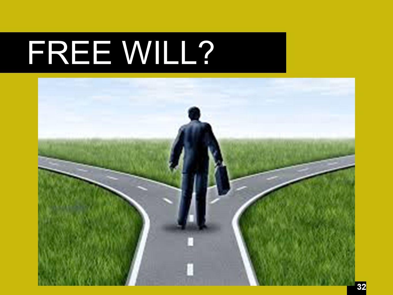 32 FREE WILL