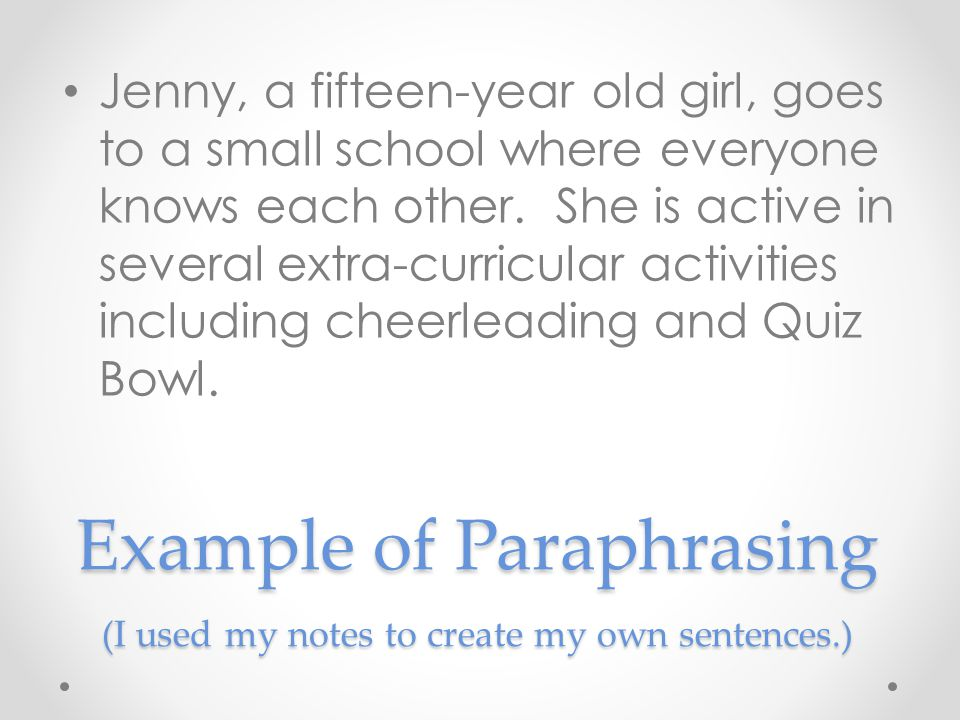 Example of Summarizing (this is like a GIST, just the main idea) Jenny is well known in her small high school and participates in school activities.
