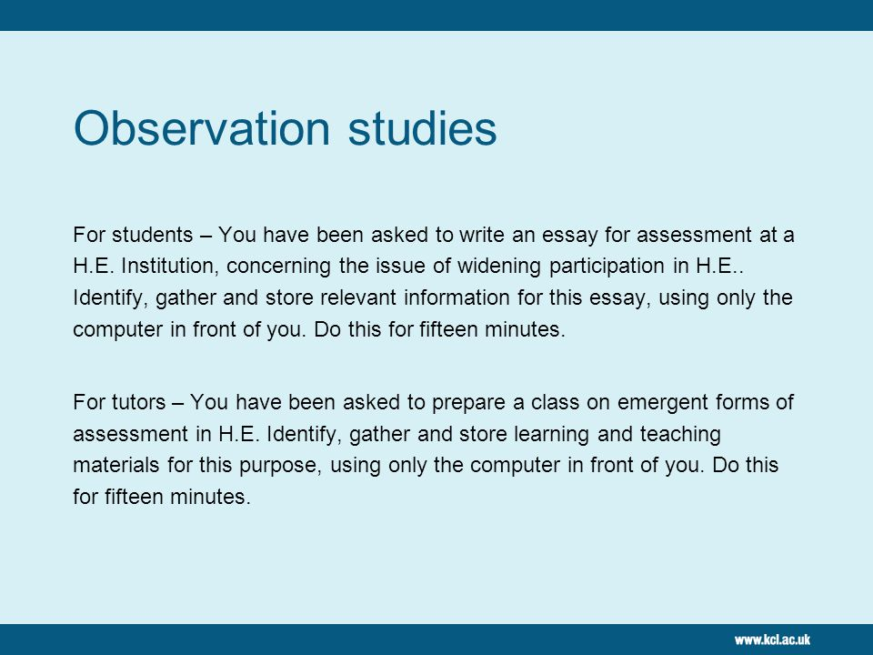 Observation studies For students – You have been asked to write an essay for assessment at a H.E.