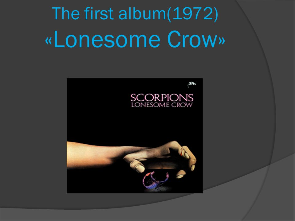The first album(1972) «Lonesome Crow»