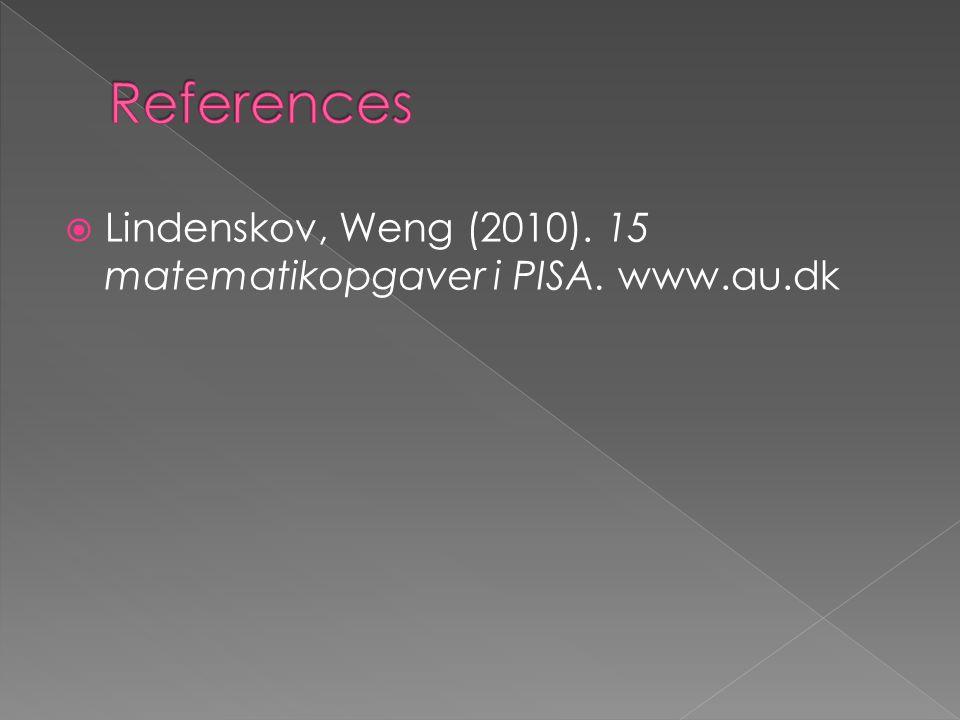  Lindenskov, Weng (2010). 15 matematikopgaver i PISA. www.au.dk