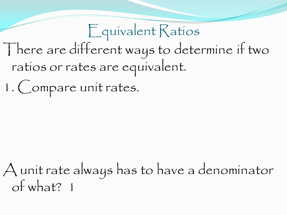 Equivalent Ratios Is this a true statement? 5 2 6 = 3