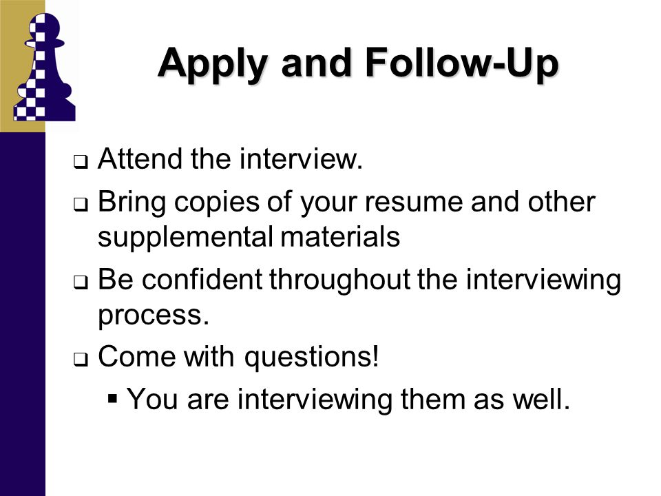 Apply and Follow-Up  Attend the interview.