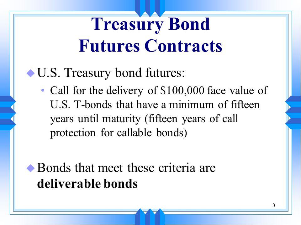 3 Treasury Bond Futures Contracts u U.S.