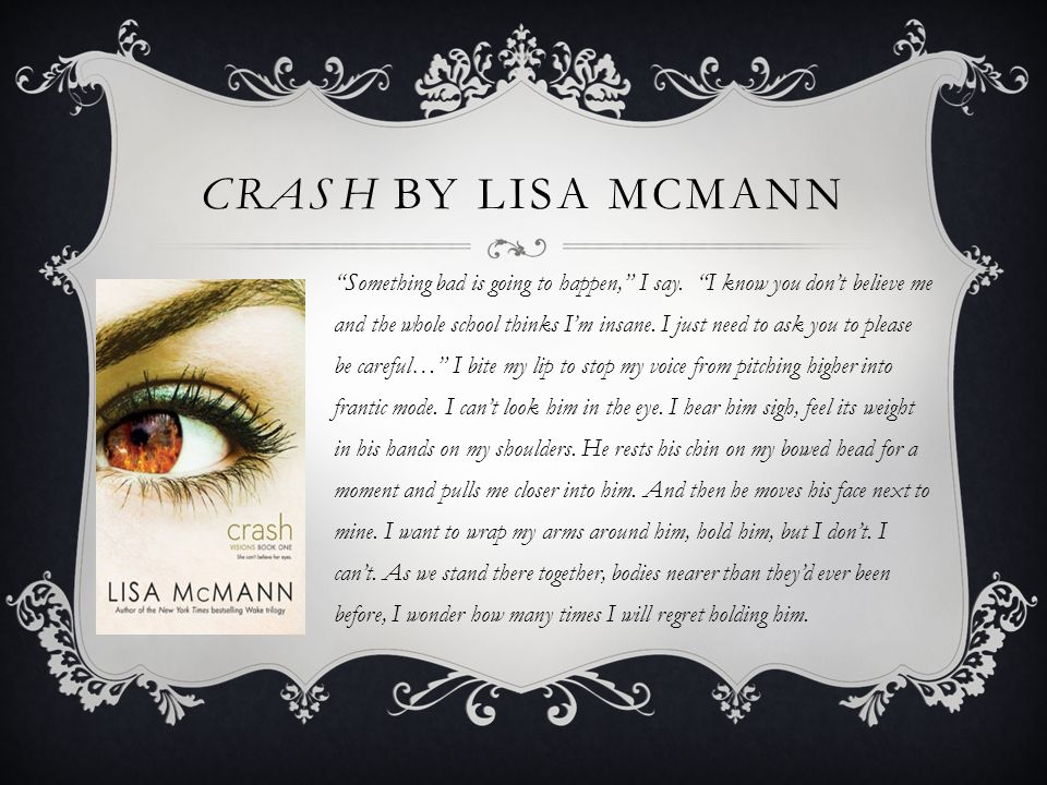 CRASH BY LISA MCMANN Something bad is going to happen, I say.