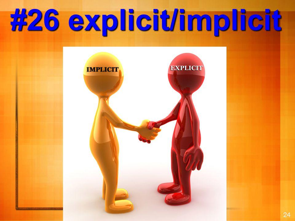 24 #26 explicit/implicit