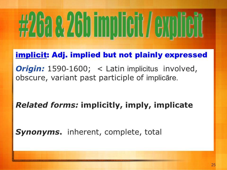 25 implicit: Adj.