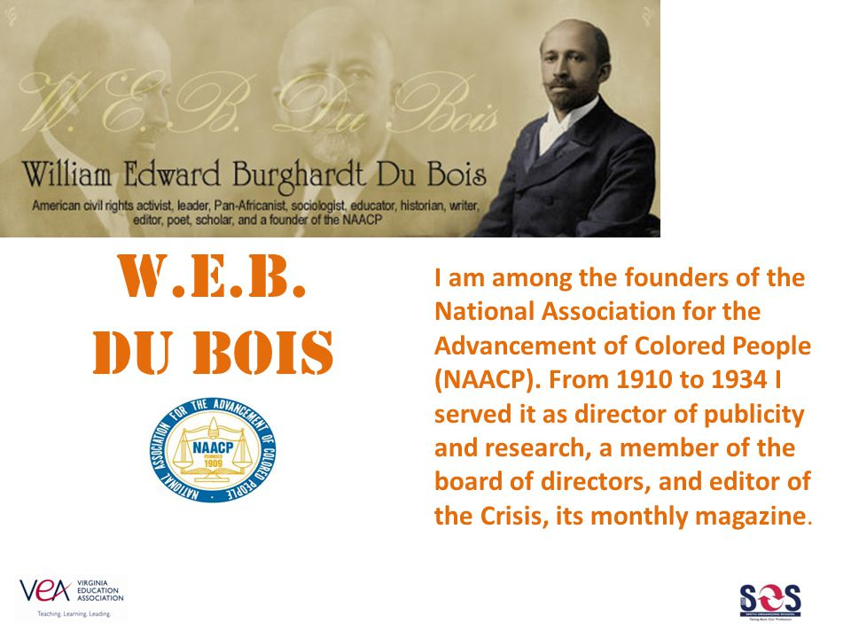 I am among the founders of the National Association for the Advancement of Colored People (NAACP).