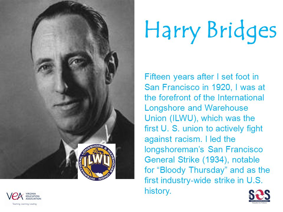 Fifteen years after I set foot in San Francisco in 1920, I was at the forefront of the International Longshore and Warehouse Union (ILWU), which was t
