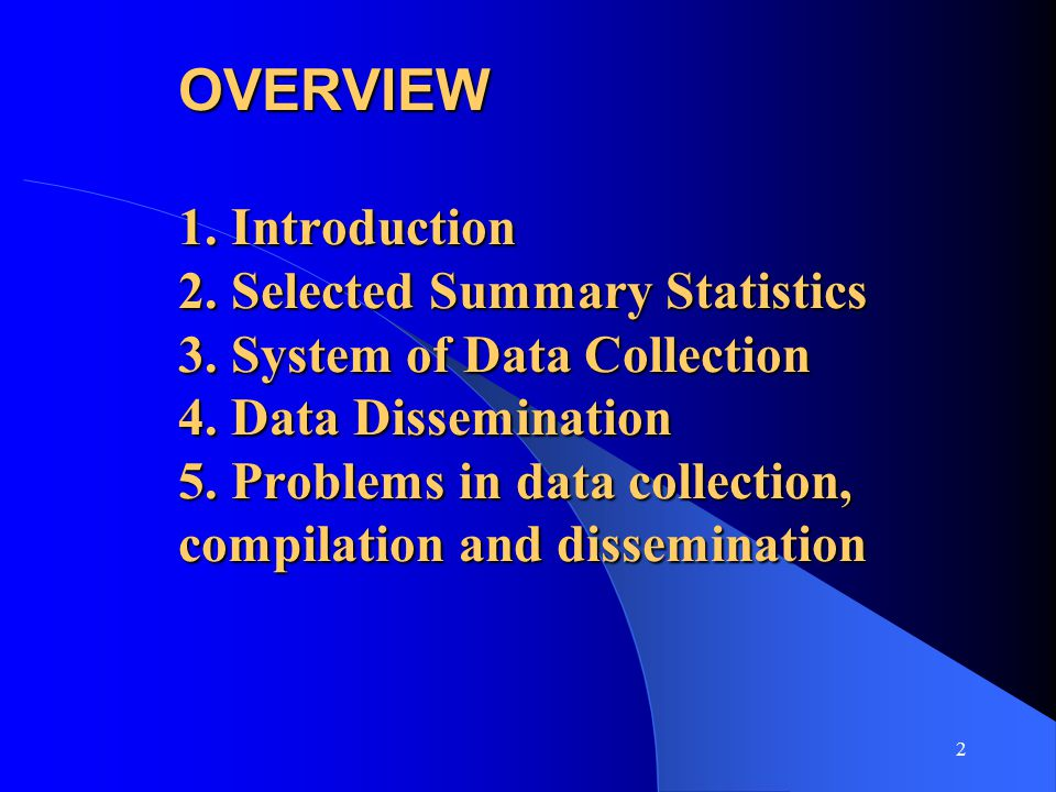 2 OVERVIEW 1. Introduction 2. Selected Summary Statistics 3.