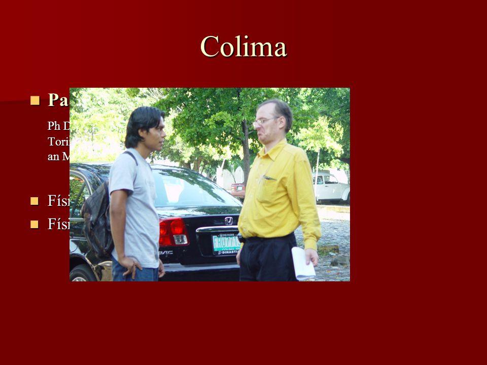 Colima Paolo Amore Paolo Amore Ph D Física, Università degli studi di Torino (1999) y College of William an Mary (2000) Física Nuclear Física Nuclear Física no lineal Física no lineal