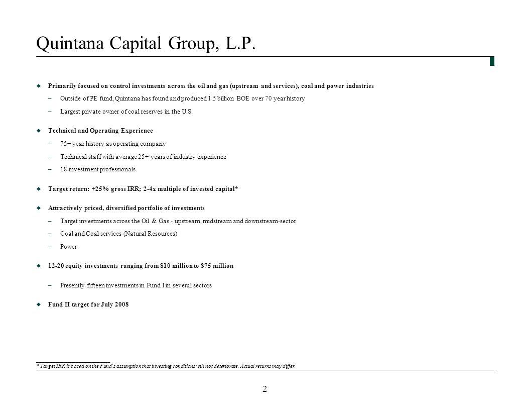 2 Quintana Capital Group, L.P.