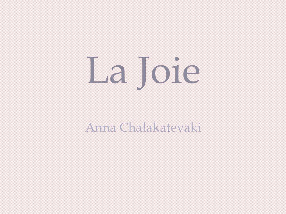 La Joie Anna Chalakatevaki