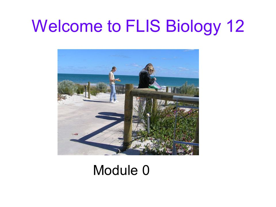 Welcome to FLIS Biology 12 Module 0