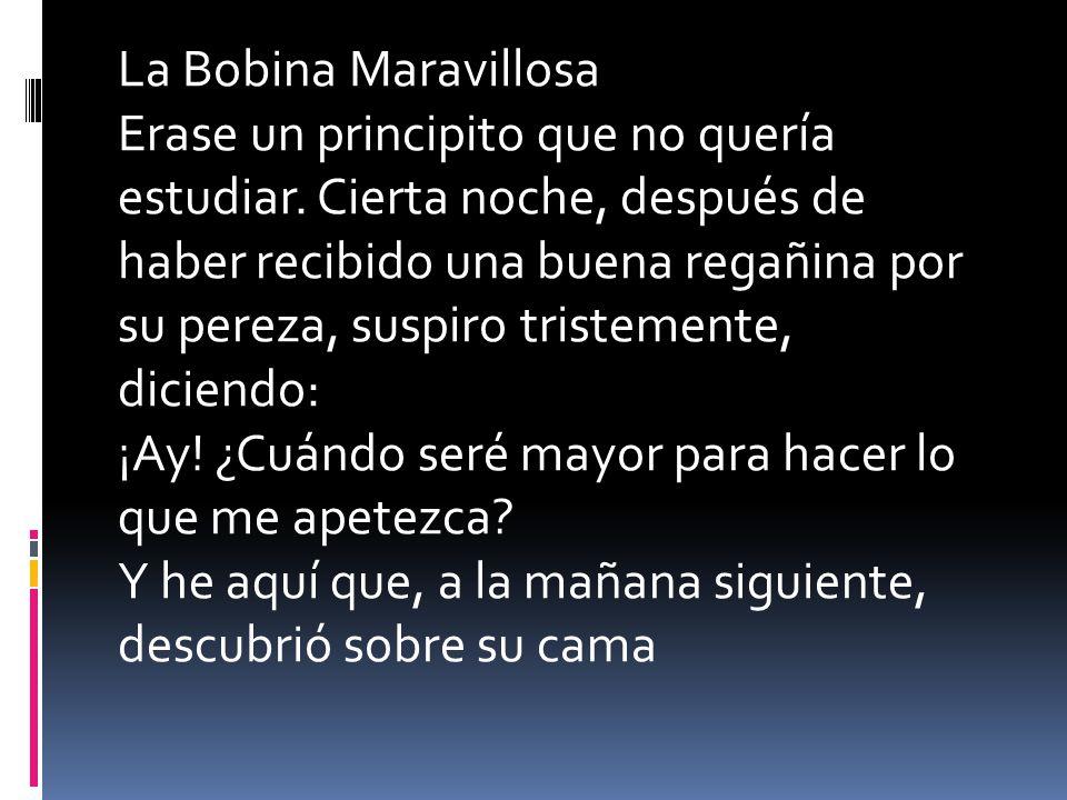 La Bobina Maravillosa Erase un principito que no quería estudiar.
