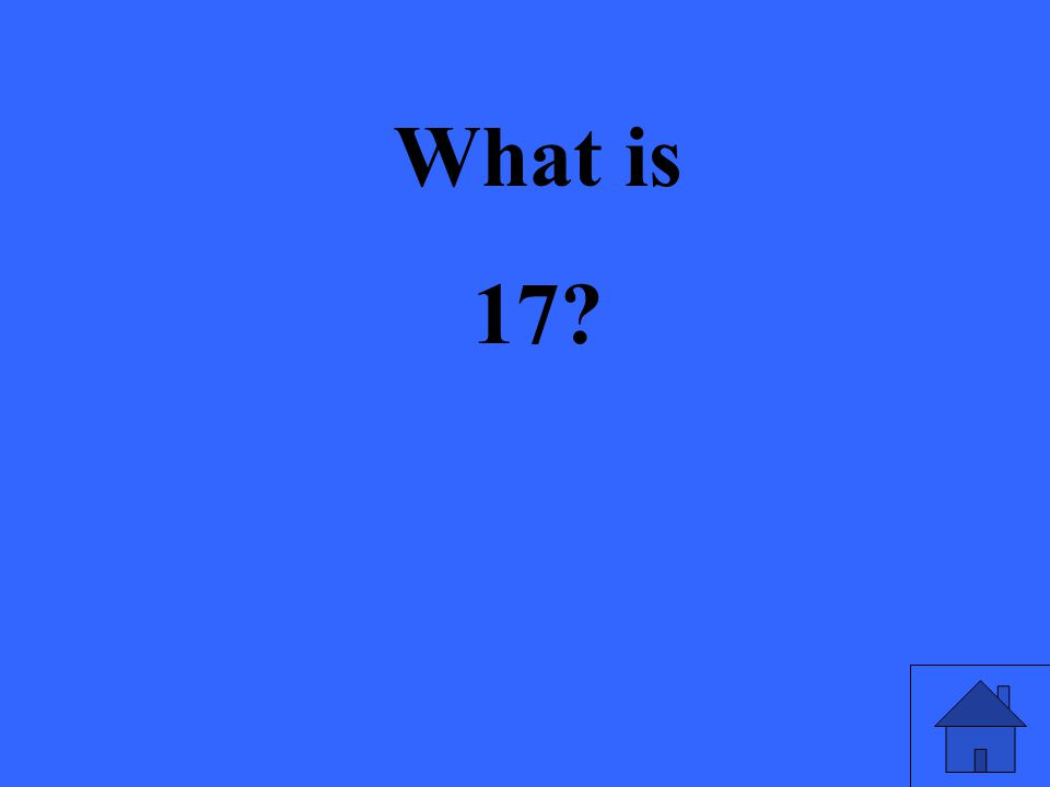 What is 17?