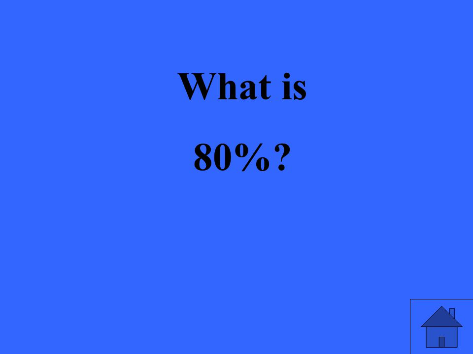 What is 80%