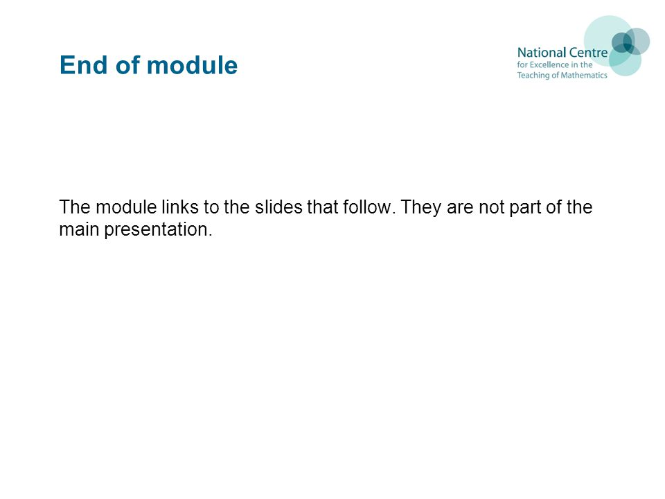End of module The module links to the slides that follow.