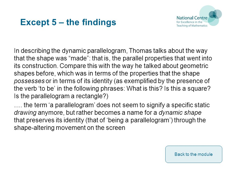 Except 5 – the findings In describing the dynamic parallelogram, Thomas talks about the way that the shape was made : that is, the parallel properties that went into its construction.