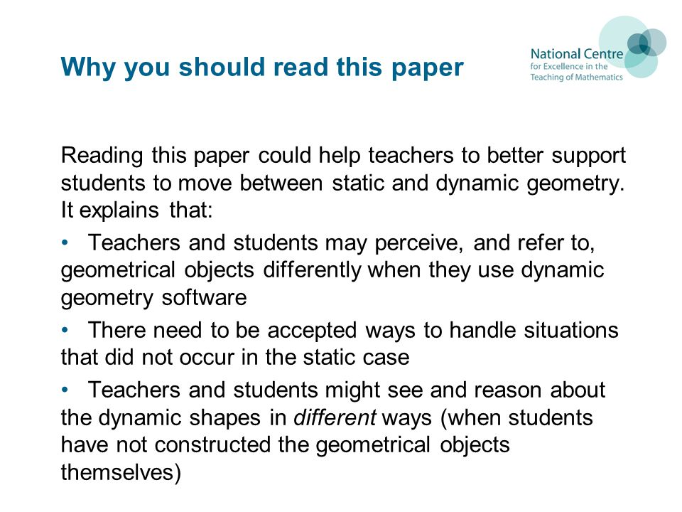Questions addressed in this paper What changes occur in the transition from static to dynamic representations in terms of the teacher's way of communicating about geometric objects, relationships, and claims.