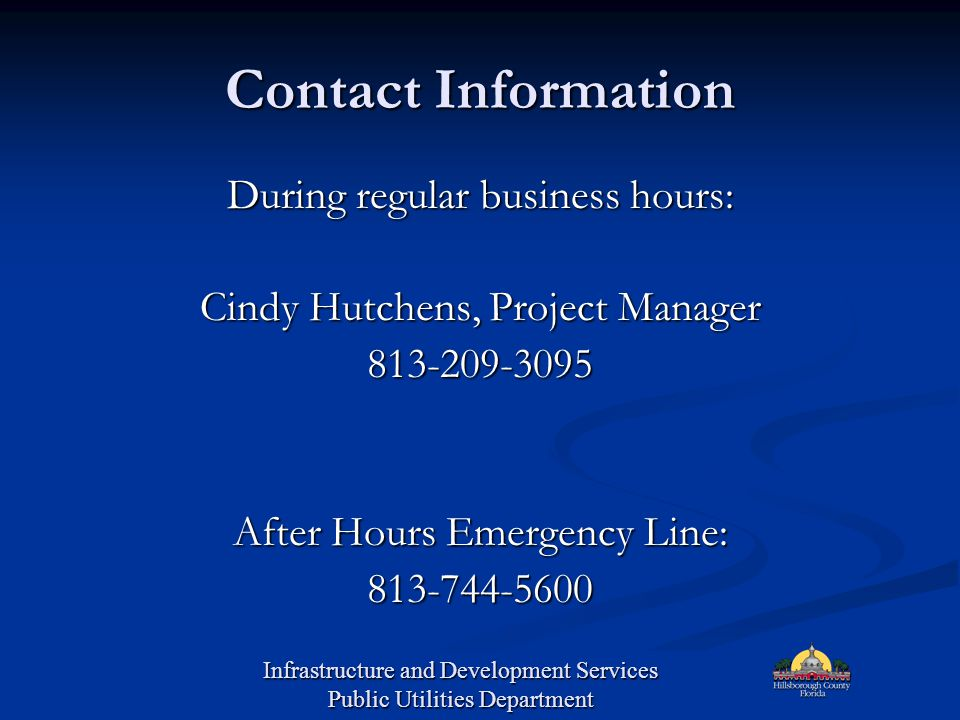 Contact Information During regular business hours: Cindy Hutchens, Project Manager 813-209-3095 After Hours Emergency Line: 813-744-5600 Infrastructur