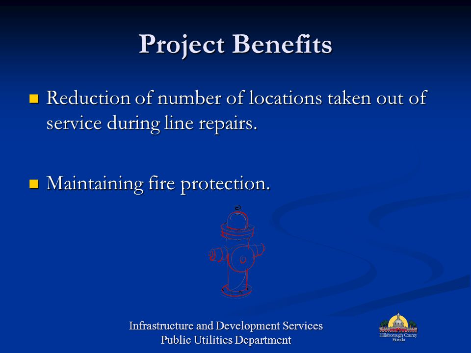 Project Benefits Reduction of number of locations taken out of service during line repairs. Reduction of number of locations taken out of service duri