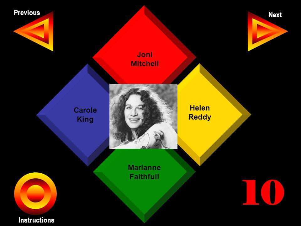 John Seth Previous Next Instructions Joni Mitchell Helen Reddy Marianne Faithfull Carole King 10