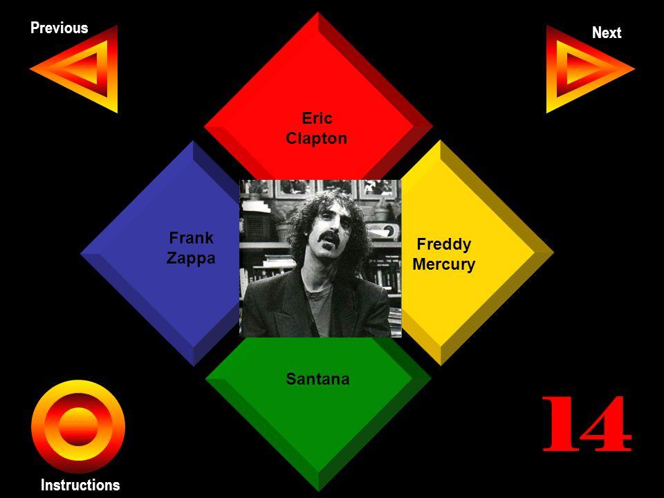 John Seth Previous Next Instructions Eric Clapton Freddy Mercury Santana Frank Zappa 14