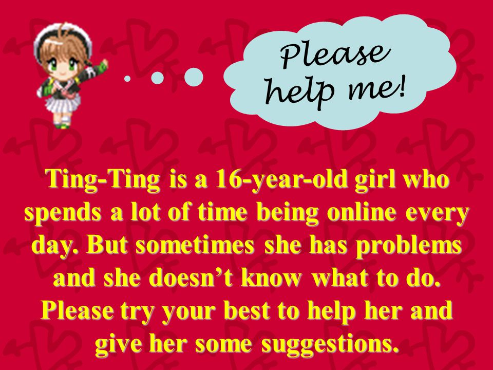 Problem 4 Ting-Ting decided not to meet the boy.