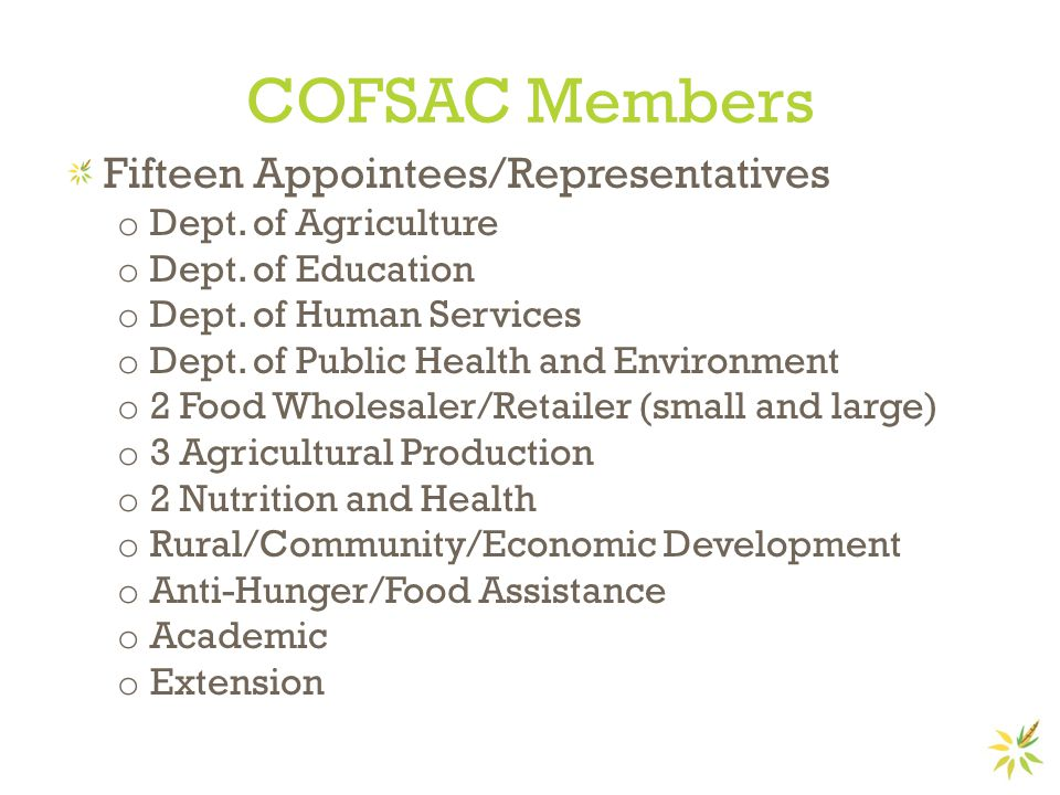 COFSAC Members Fifteen Appointees/Representatives o Dept.
