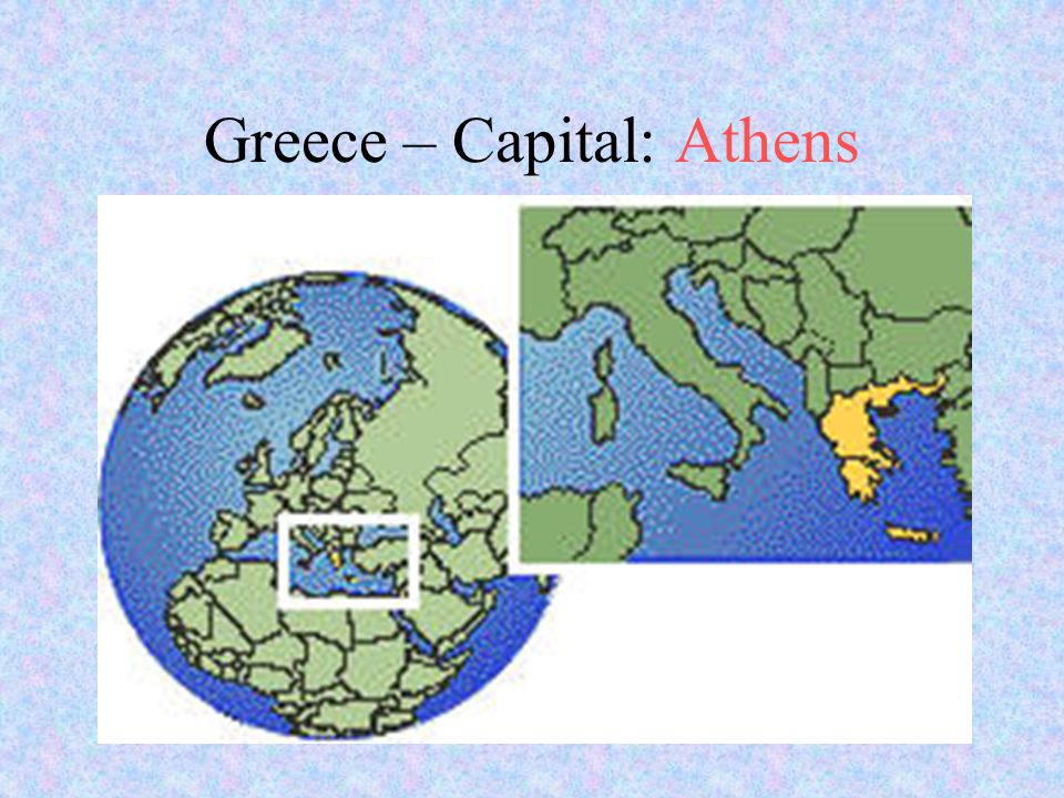 Greece – Capital: Athens