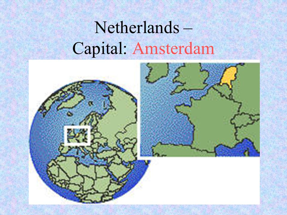Netherlands – Capital: Amsterdam