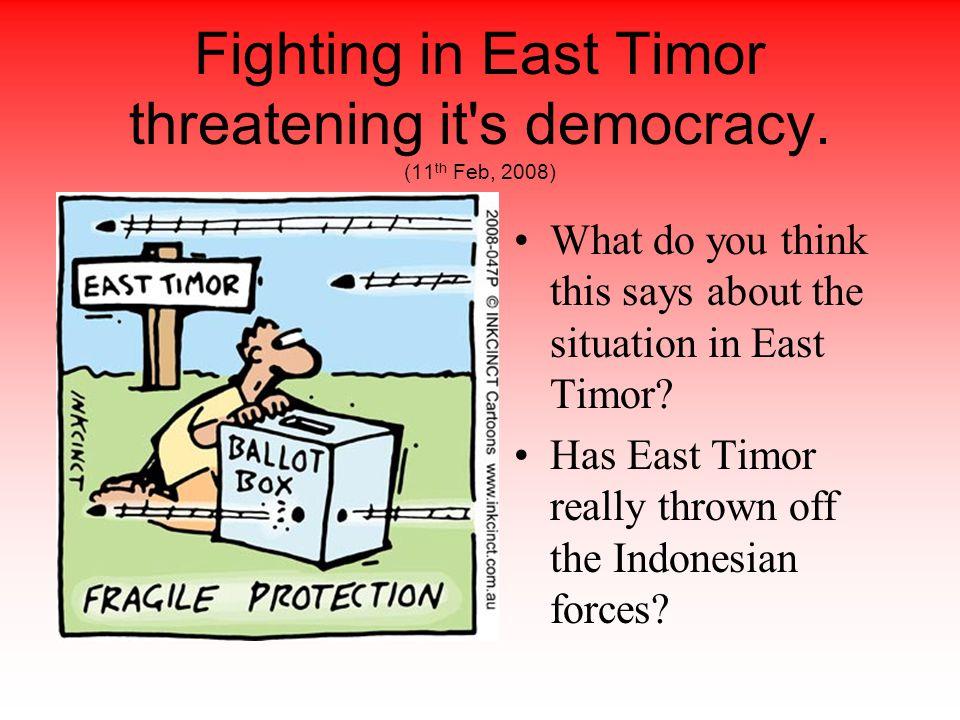 Fighting in East Timor threatening it s democracy.