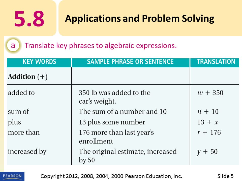 5.8 Applications and Problem Solving a Translate key phrases to algebraic expressions.