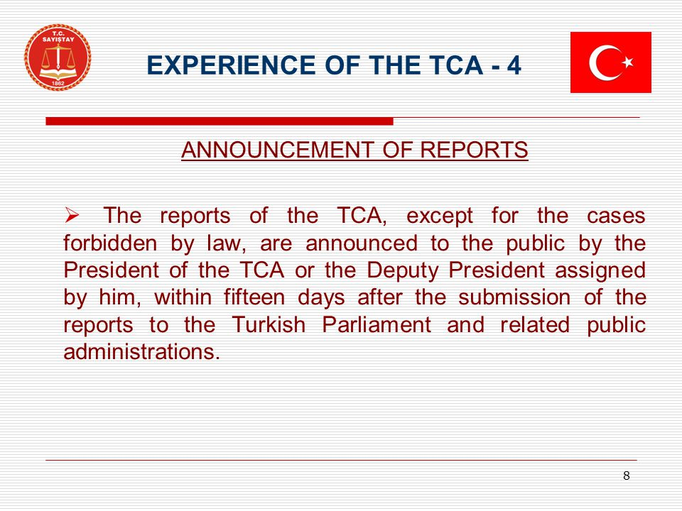 EXPERIENCE OF THE TCA - 4 ANNOUNCEMENT OF REPORTS  The reports of the TCA, except for the cases forbidden by law, are announced to the public by the