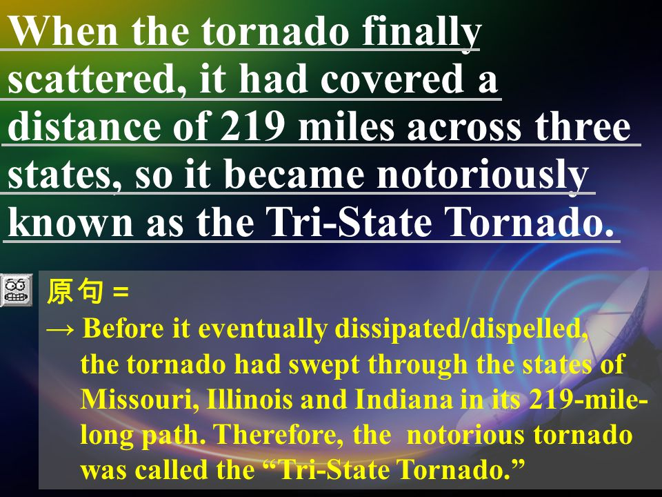 The enormity of the Tri-State Tornado and its ranking as the greatest tornado in American history can be summarized by the following statistics: (1) longest continuous contact on the ground, (2) third fastest traveling speed, (3) continuous exertion of force resulting in damage throughout most of its lifespan, (4) a record 3.5-hour duration.