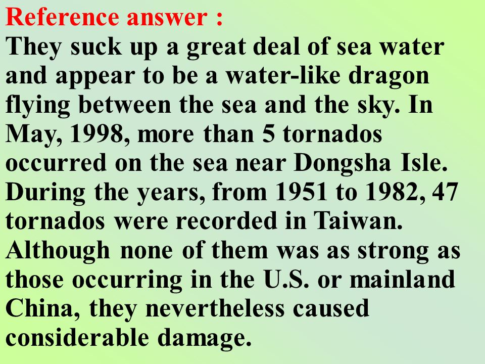 Reference answer : It caused damage to 52 houses and some factories. The strangest news I have ever heard of was a tornado that hit Yunling County in